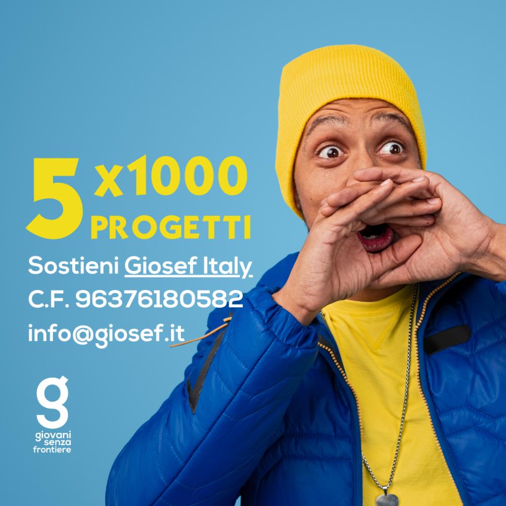 5X1000 PROGETTI Sostieni Giosef Italy C.F. 96376180582 info@giosef.it